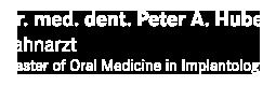 Zahnarzt Kirchheim unter Teck. Dr. med. dent. Peter A. Huber
